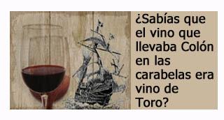 """""""Colon llevaba vino de Toro en las carabelas"""""""