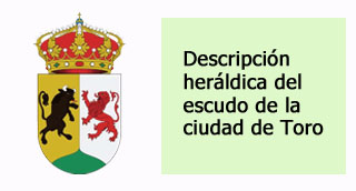 """Descripcion heraldica del escudo de Toro"""