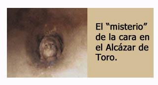 """""""El misterio de la cara en el Alcazar de Toro"""""""