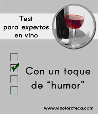 """""""Test para expertos en vino con humor. Enologia. Enoturismo"""""""